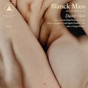 Blanck-Mass-Dumb-Flesh