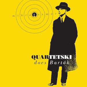 Quartetski - Mikrokosmos Sz 107 - Quartetski Does Bartók