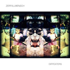 Zerfallmensch - Dirteaters - cover