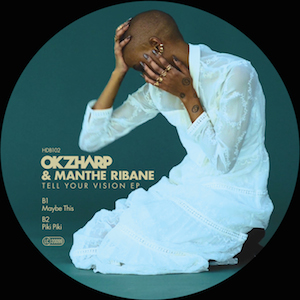okzharp-manthe-ribane_tell-your-vision-ep-hyperdub