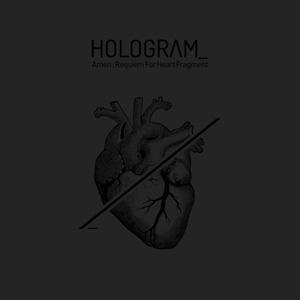 hologram_-amen-requiem-for-heart-fragment